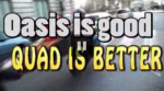 Vidéo «Oasis is good, Quad is better» par la Basteam 360